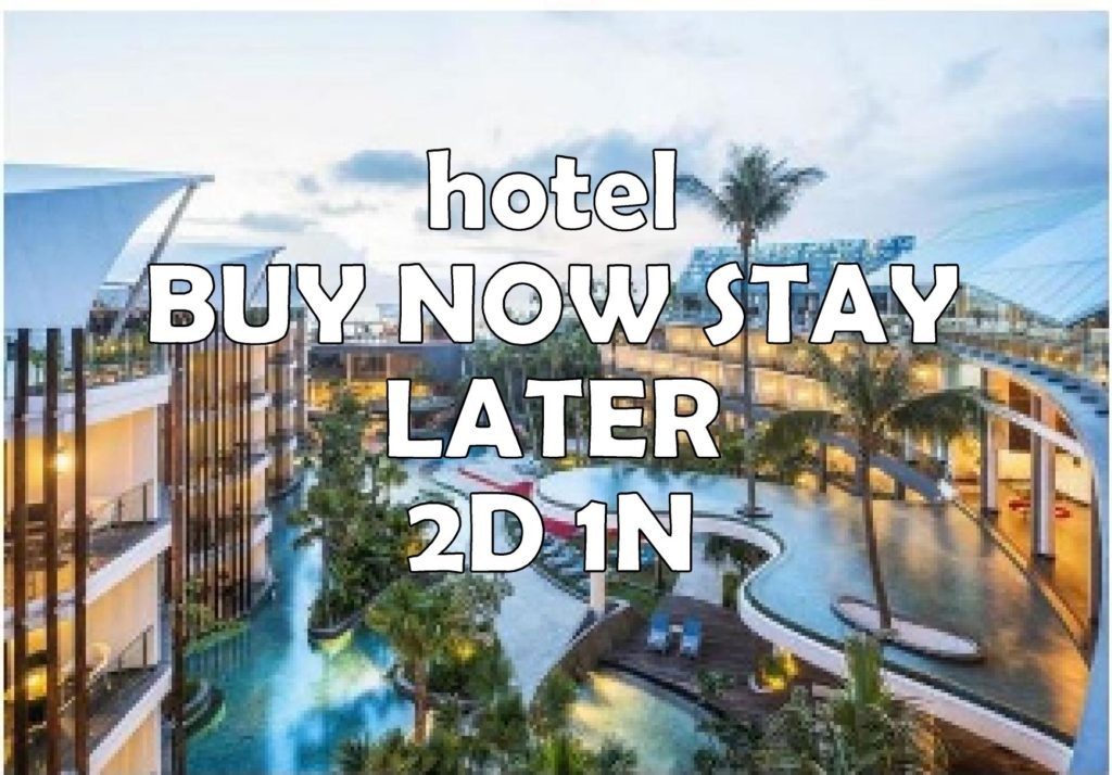 hotel pay now stay later 2d1n
